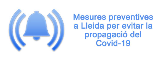 Preventive measures in Lleida to prevent the spread of Covid-19